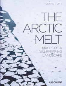The Artic Melt:Images of a Disappearing Landscape,  Book