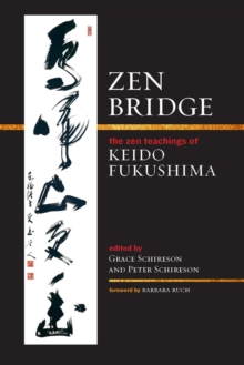 Zen Bridge : The Zen Teachings of Keido Fukushima, EPUB eBook