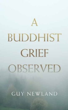 A Buddhist Grief Observed, Paperback / softback Book