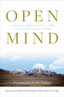 Open Mind : View and Meditation in the Lineage of Lerab Linga, Paperback Book