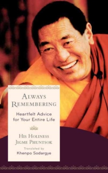 Always Remembering : Heartfelt Advice for Your Entire Life, Paperback / softback Book