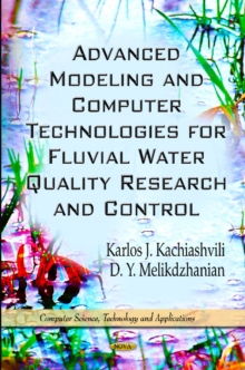 Advanced Modeling & Computer Technologies for Fluvial Water Quality Research & Control, Hardback Book