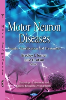 Motor Neuron Diseases : Causes, Classification & Treatments, Hardback Book