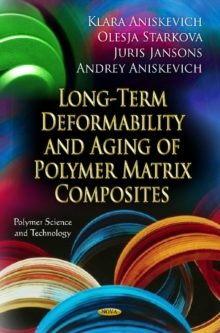Long-Term Deformability & Aging of Polymer Matrix Composites, Hardback Book