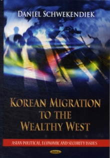 Korean Migration to the Wealthy West, Hardback Book