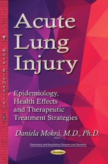 Acute Lung Injury : Epidemiology, Health Effects and Therapeutic Treatment Strategies, Paperback / softback Book