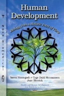 Human Development : Biology from a Holistic Point of View, Hardback Book