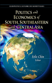Politics & Economics of South, Southeastern & Central Asia, Hardback Book