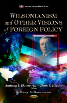 Wilsonianism & Other Visions of Foreign Policy, Hardback Book