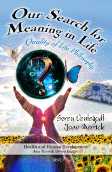 Our Search for Meaning in Life : Quality of Life Philosophy, Hardback Book