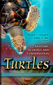 Turtles : Anatomy, Ecology & Conservation, Hardback Book