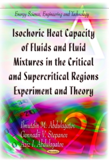 Isochoric Heat Capacity of Fluids & Fluid Mixtures in the Critical & Supercritical Regions : Experiment & Theory, Hardback Book