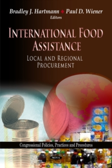 International Food Assistance : Local & Regional Procurement, Hardback Book