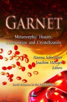 Garnet : Metamorphic History, Composition & Crystallization, Hardback Book