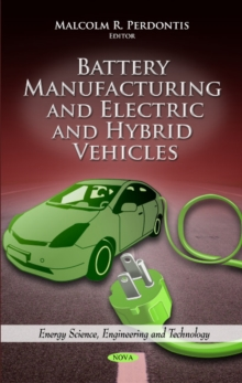 Battery Manufacturing & Electric & Hybrid Vehicles, Hardback Book