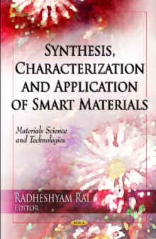 Synthesis, Characterization & Application of Smart Materials, Hardback Book