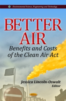 Better Air : Benefits & Costs of the Clean Air Act, Hardback Book