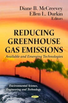 Reducing Greenhouse Gas Emissions : Available & Emerging Technologies, Hardback Book