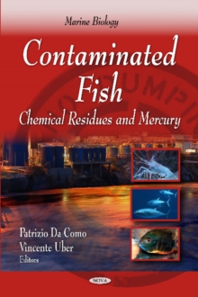 Contaminated Fish : Chemical Residues & Mercury, Hardback Book