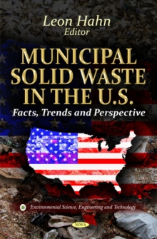 Municipal Solid Waste in the U.S. : Facts, Trends & Perspective, Hardback Book