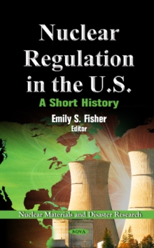 Nuclear Regulation in the U.S : A Short History, Hardback Book
