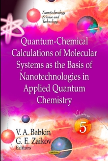 Quantum-Chemical Calculations of Molecular Systems as the Basis of Nanotechnologies in Applied Quantum Chemistry : Volume 5, Hardback Book