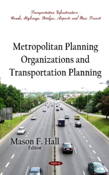 Metropolitan Planning Organizations & Transportation Planning, Hardback Book