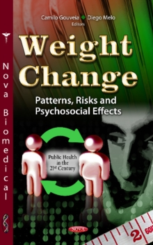 Weight Change : Patterns, Risks & Psychosocial Effects, Hardback Book
