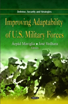Improving Adaptability of U.S. Military Forces, Hardback Book