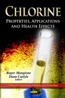 Chlorine : Properties, Applications & Health Effects, Hardback Book