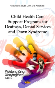 Child Health Care Support Programs for Deafness, Dental Services & Down Syndrome, Hardback Book