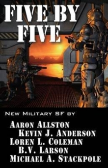 Five by Five : Five Short Novels by Five Masters of Military Science Fiction, Paperback / softback Book