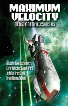 Maximum Velocity : The Best of the Full-Throttle Space Tales, Paperback / softback Book