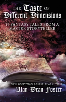 The Taste of Different Dimensions : 15 Fantasy Tales from a Master Storyteller, Paperback / softback Book
