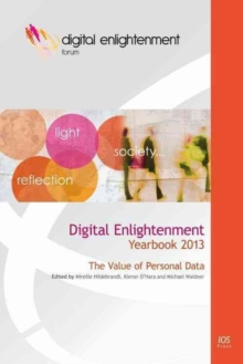 Digital Enlightenment Yearbook 2013 : The Value of Personal Data, Hardback Book