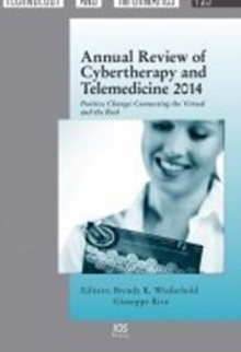 Annual Review of Cybertherapy and Telemedicine 2014 : Positive Change: Connecting the Virtual and the Real, Hardback Book