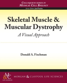 Skeletal Muscle & Muscular Dystrophy : A Visual Approach, Paperback / softback Book