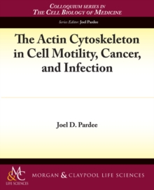 The Actin Cytoskeleton in Cell Motility, Cancer, and Infection, PDF eBook