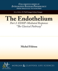 "The Endothelium, Part II : EDHF-Mediated Responses """"The Classical Pathway, Paperback Book"