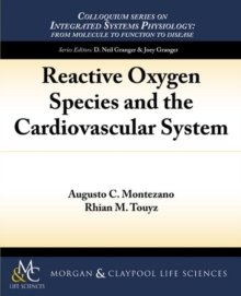 Reactive Oxygen Species and the Cardiovascular System, Paperback / softback Book