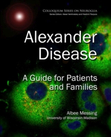 Alexander Disease : A Guide for Patients and Families, Hardback Book
