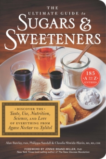 The Ultimate Guide to Sugars and Sweeteners, Paperback / softback Book