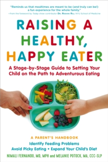 Raising a Healthy, Happy Eater: A Parent's Handbook, Paperback Book