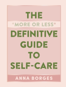 The More or Less Definitive Guide to Self-Care, Paperback / softback Book