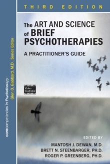 The Art and Science of Brief Psychotherapies : A Practitioner's Guide, Paperback / softback Book