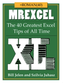 MrExcel XL : The 40 Greatest Excel Tips of All Time, Paperback / softback Book