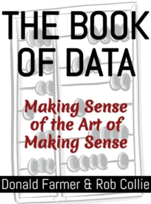 The Book of Data : Making Sense of the Art of Making Sense, Paperback Book