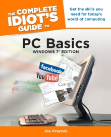 The Complete Idiot's Guide to PC Basics, Windows 7 Edition, Paperback Book
