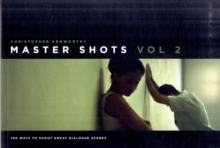 Master Shots, Vol 2 : 100 Ways to Shoot Great Dialogue Scenes, Paperback Book