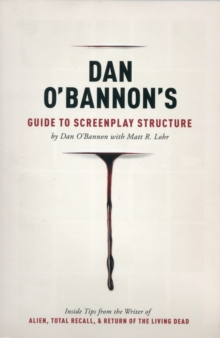 Dan O'Bannon's Guide to Screenplay Structure, Paperback Book